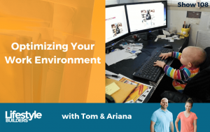 108 - Optimizing Your Work Environment