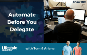 109 - Automate Before You Delegate