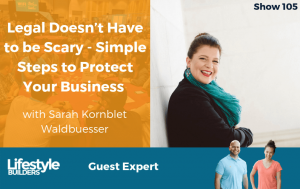 Legal Doesn't Have to be Scary - Simple steps to protect your business w Sarah Kornblet Waldbuesser