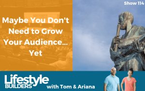 Maybe You Don't Need To Grow Your Audience... Yet