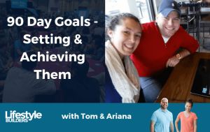 Show 103 - 90 Day Goals - Setting & Achieving Them
