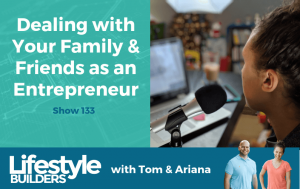 Dealing With Your Family & Friends As An Entrepreneur