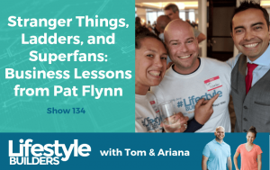 Stranger Things, Ladders and Superfans-Business Lessons from Pat Flynn